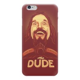 """Чехол для iPhone 6 """"Чувак"""" - чувак, dude, большой лебовски, big lebowski"""