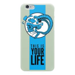 "Чехол для iPhone 6 глянцевый ""This is your life"" - skull, life, череп, жизнь, арт дизайн"