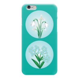 """Чехол для iPhone 6 """"Весенние цветы"""" - цветы, flower, весна, незабудка, подснежник"""