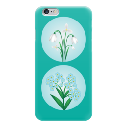 "Чехол для iPhone 6 глянцевый ""Весенние цветы"" - цветы, подснежник, весна, незабудка, flower"