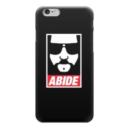 """Чехол для iPhone 6 глянцевый """"Abide"""" - the big lebowski, abide, dude, большой лебовски"""