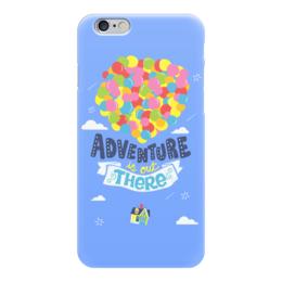 """Чехол для iPhone 6 глянцевый """"Приключение там (Вверх)"""" - вверх, up"""