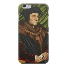 """Чехол для iPhone 6 """"Портрет Томаса Мора"""" - картина, гольбейн"""