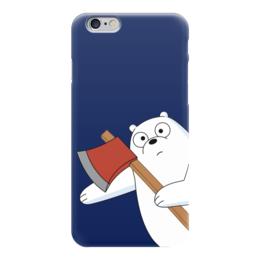 """Чехол для iPhone 6 """"Белый медведь с топором"""" - медведь, мультфильм, топор, bare bears, мы медведи"""