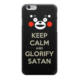 "Чехол для iPhone 6 ""Keep calm and glorify satan"" - сатана, keep, calm, кумамон, kumamon"
