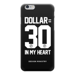 "Чехол для iPhone 6 ""DOLLAR 30 by DESIGN MINISTRY"" - россия, доллар, dollar, нефть, designministry"