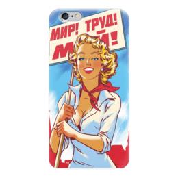 """Чехол для iPhone 6 """"МИР ТРУД МАЙ"""" - девушки, 1 мая, пинап, праздники, первое мая"""