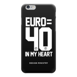 """Чехол для iPhone 6 глянцевый """"EURO 40 by DESIGN MINISTRY"""" - евро, euro, нефть, россия, designministry"""