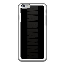 """Чехол для iPhone 6 """"с именем Марианна"""" - чехол с именем, чехол с именем марианна, марианн"""