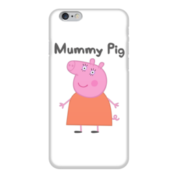 "Чехол для iPhone 6 ""Mummy pig "" - свинка пеппа, peppa pig"