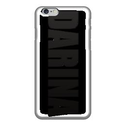"""Чехол для iPhone 6 """"с именем Дарина"""" - чехол с именем, чехол с именем дарина, дарина"""