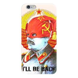 """Чехол для iPhone 6 """"Сталин - Я вернусь"""" - ссср, флаг, коммунизм, сталин, палач"""