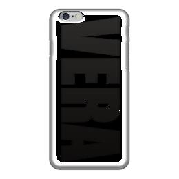 """Чехол для iPhone 6 """"с именем Вера"""" - вера, чехол с именем, чехол с именем вера"""