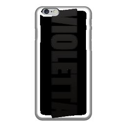 """Чехол для iPhone 6 """"с именем Виолетта"""" - чехол с именем, чехол с именем виолетта, виолетта"""