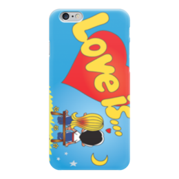 """Чехол для iPhone 6 глянцевый """"любовь"""" - любовь, love is, любовь это"""