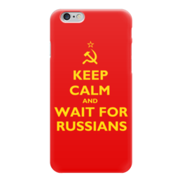 "Чехол для iPhone 6 глянцевый ""Keep calm and wait"" - ссср, русские, russians, keep calm"