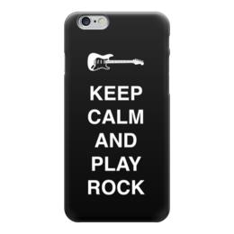 """Чехол для iPhone 6 глянцевый """"Keep calm and play rock"""" - dream, rock&roll, music, гитара, игра"""