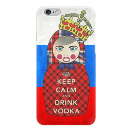 "Чехол для iPhone 6 ""Keep Calm Matryoshka "" - россия, водка, матрёшка, keep calm, matryoshka"