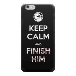 """Чехол для iPhone 6 """"Keep calm and finish him"""" - keep calm, mortal kombat, мортал комбат, fatality, finish"""