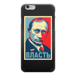 "Чехол для iPhone 6 глянцевый ""Путин Власть"" - путин, президент, obey, putin, власть"
