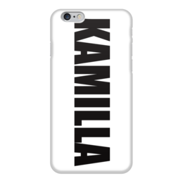 """Чехол для iPhone 6 """"с именем Камилла"""" - чехол с именем, чехол с именем камилла, камилла"""