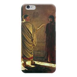 """Чехол для iPhone 6 """"Что есть истина?"""" - картина, ге"""