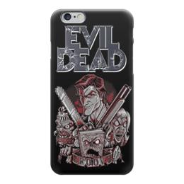 """Чехол для iPhone 6 """"Evil Dead"""" - кино, ужасы, evil dead, зловещие мертвецы, фильм ужасов"""