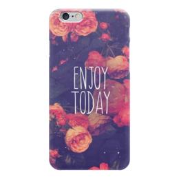 "Чехол для iPhone 6 глянцевый ""Enjoy today"" - цветы, фон, enjoy today"