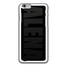 """Чехол для iPhone 6 """"с именем Алена"""" - чехол с именем, алена, чехол с именем алена"""