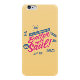 "Чехол для iPhone 6 ""Better call Saul"" - better call saul, лучше звоните солу"