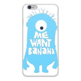 "Чехол для iPhone 6 ""Me Want Banana"" - миньоны, minions, банана"
