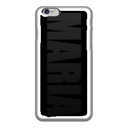 """Чехол для iPhone 6 """"с именем Мария"""" - мария, чехол с именем, чехол с именем мария"""