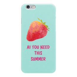"Чехол для iPhone 6 ""All you need"" - лето, юмор, еда, клубника, акварель"