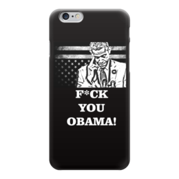 "Чехол для iPhone 6 ""F*CK YOU OBAMA!"" - iphone, политика, обама, президент, ghotic"