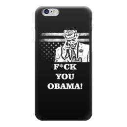 "Чехол для iPhone 6 ""F*CK YOU OBAMA!"" - iphone, политика, обама, президент, ghotic"