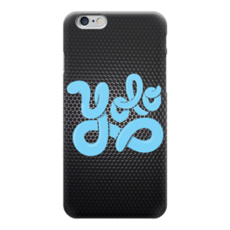 "Чехол для iPhone 6 ""YOLO (You Only Live Once)"" - yolo, йоло"