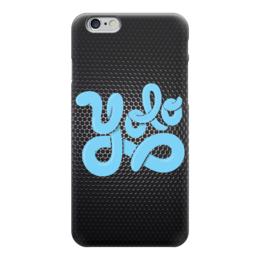 """Чехол для iPhone 6 глянцевый """"YOLO (You Only Live Once)"""" - yolo, йоло"""