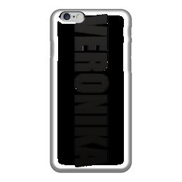 """Чехол для iPhone 6 """"с именем Вероника"""" - вероника, чехол с именем, чехол с именем вероника"""