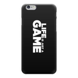 """Чехол для iPhone 6 """"Жизнь это игра"""" - жизнь, игра, цитата"""