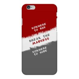 """Чехол для iPhone 6 Plus глянцевый """"Break the Madness"""" - run, madness, break, nowhere, hide"""