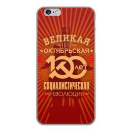 """Чехол для iPhone 6, объёмная печать """"Октябрьская революция"""" - ссср, революция, коммунист, серп и молот, 100 лет революции"""