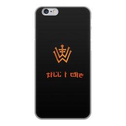 """Чехол для iPhone 6, объёмная печать """"Till I die"""" - music, rock, дикий, wildways, tillidie"""