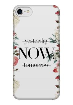 """Чехол для iPhone 7 глянцевый """"NOW..."""" - цветы, белый, цитата"""