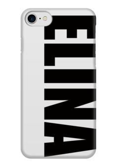 """Чехол для iPhone 7 глянцевый """"с именем Элина"""" - чехол с именем, чехол с именем элина, элина"""