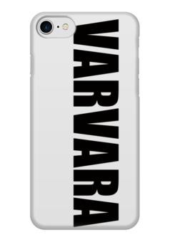 """Чехол для iPhone 7 глянцевый """"с именем Варвара"""" - чехол с именем, чехол с именем варвара"""