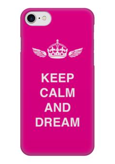 """Чехол для iPhone 7 глянцевый """"Keep calm and dream"""" - школа, мечта, мотивация, афоризмы, dream"""