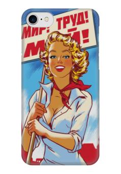 """Чехол для iPhone 7 глянцевый """"МИР ТРУД МАЙ"""" - девушки, 1 мая, пинап, праздники, первое мая"""