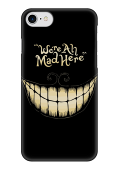 "Чехол для iPhone 7 глянцевый ""We are all mad here"" - безумие, алиса в стране чудес, alice in wonderland, чеширский кот"
