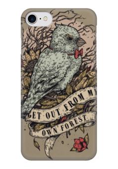 "Чехол для iPhone 7 глянцевый ""get out from my own forest"" - птица, лес, bird, forest, гнездо, nest"