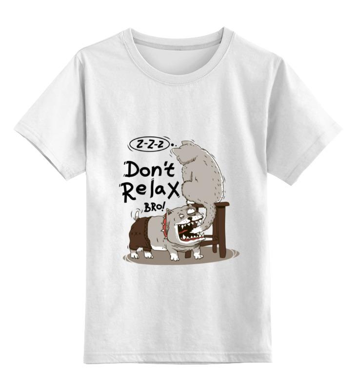 Детская футболка классическая унисекс Printio Don t relax bro! лонгслив printio i don t care